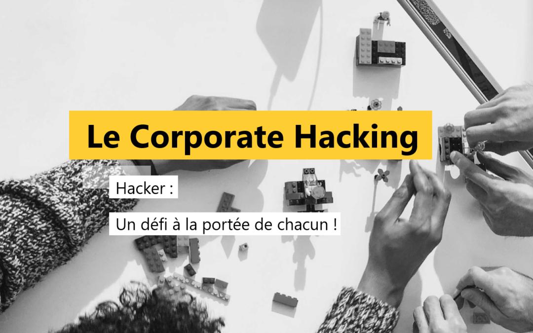 Le Corporate Hacking : Hacker, un défi à la portée de chacun !