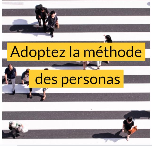 Adoptez la méthode des personas !