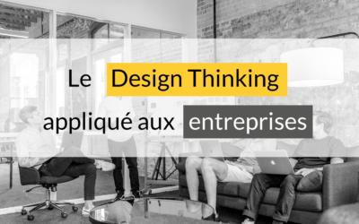 Le Design Thinking appliqué aux entreprises