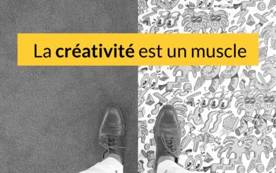 La créativité est un muscle !